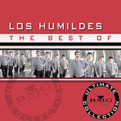 The Best Of Los Humildes: Ultimate Collection by Jose Manuel Figueroa