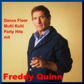 Dance Floor Multi Kulti Party mit Freddy Quinn von Freddy Quinn