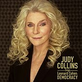 Judy Collins Sings Leonard Cohen: Democracy by Judy Collins