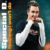 Nothing I Won't Do by Special D