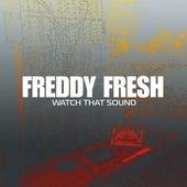 Watch That Sound de Freddy Fresh