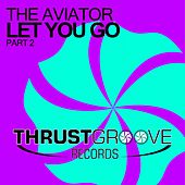 Let You Go (Part 2) by Aviator