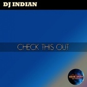 Check this out! von DJ Indian