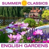 Summer Classics - English Gardens by Various Artists