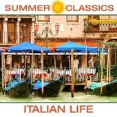 Summer Classics - Italian Life by Various Artists