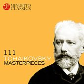 111 Tchaikovsky Masterpieces von Various Artists