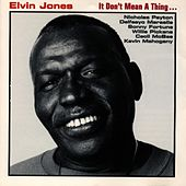 It Don't Mean a Thing... by Elvin Jones
