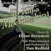 To Kill a Mockingbird - Suite for Solo Piano (Elmer Bernstein) (Single) by Dan Redfeld