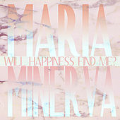 Will Happiness Find Me? de Maria Minerva