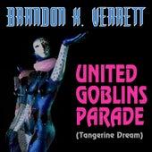 United Goblins Parade (Single) (Tangerine Dream) by Brandon K. Verrett