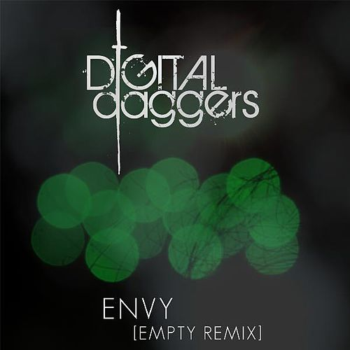 Envy [Empty Remix] by Digital Daggers