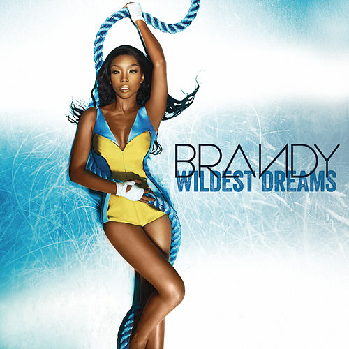 Wildest Dreams by Brandy