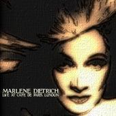 Marlene Dietrich Live At the Café de Paris, London by Marlene Dietrich