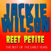 Reet Petite - The Best of the Early Years van Jackie Wilson