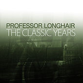 The Classic Years de Professor Longhair