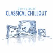 The Very Best of Classical Chillout von Various Artists