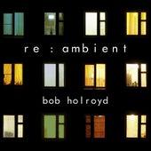 Re : Ambient de Bob Holroyd