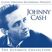 Classic Original Recordings Presents - Johnny Cash - The Ultimate Collection de Johnny Cash