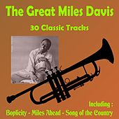 The Great Miles Davis - 30 Classic Tracks by Miles Davis