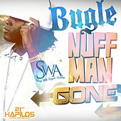 Nuff Man Gone - Single by Bugle