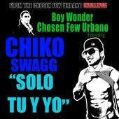 Solo Tu Y Yo by Chiko Swagg