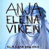 Klæssar deg ned by Anja Elena Viken