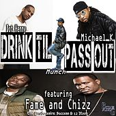 Drink Til i Pass Out by Fame and Chizz
