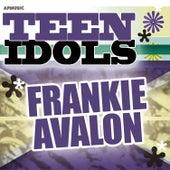 Teen Idols - Frankie Avalon van Frankie Avalon