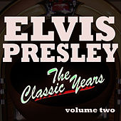 The Classic Years, Vol. 2 von Elvis Presley