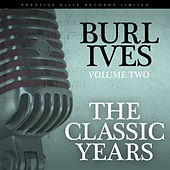 The Classic Years, Vol. 2 by Burl Ives