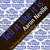 The Original Hit Recording - Tell it like it is by Aaron Neville