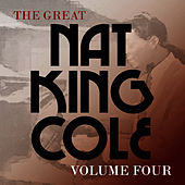 The Great Nat King Cole, Vol. 4 (Remastered) by Nat King Cole