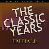 The Classic Years by Jim Hall