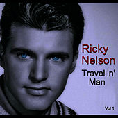 Travellin' Man Vol 1 by Ricky Nelson