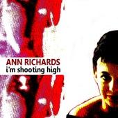 I'm Shooting High de Ann Richards