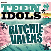 Teen Idols - Ritchie Valens by Ritchie Valens