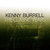 The Classic Years von Kenny Burrell