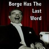 Borge Has the Last Word von Victor Borge