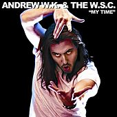 My Time by Andrew  W.K.