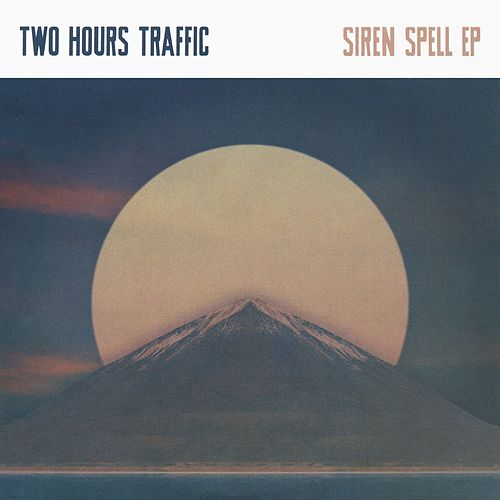 Siren Spell EP by Two Hours Traffic