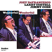 Wonderful! Wonderful! by Joey DeFrancesco