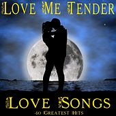 Love Me Tender (Love Songs) von Various Artists