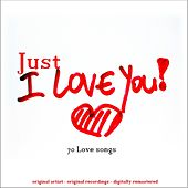 Just I Love You ! (70 Love Songs) by Various Artists