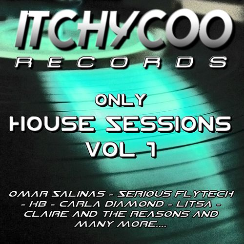 ITCHYCOO: Only House Session Vol. 1 by Various Artists