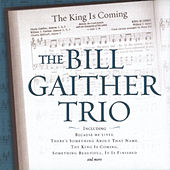 The King Is Coming by Bill & Gloria Gaither