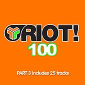 Riot! 100 - Part 3 by Various Artists