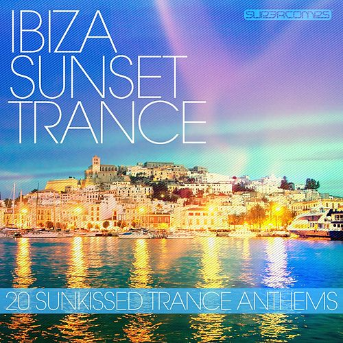 Ibiza Sunset Trance 2012 by Various Artists