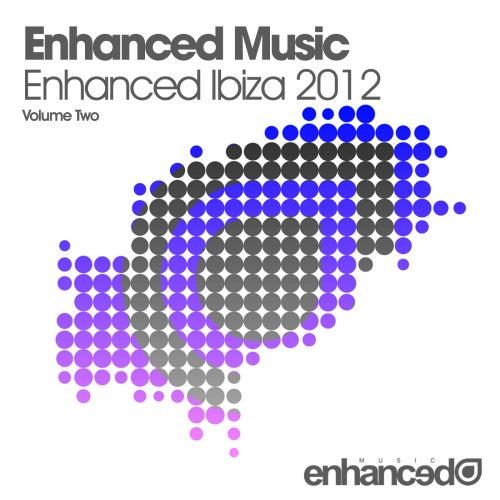 Enhanced Music - Enhanced Ibiza 2012 - Volume Two by Various Artists