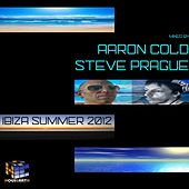 Ibiza Summer 2012 (Mixed by Aaron Cold & Steve Prague) de Various Artists