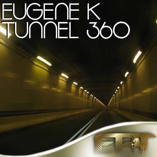 Tunnel 360 by Eugene K